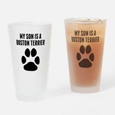 My Son Is A Boston Terrier Drinking Glass