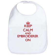 Keep Calm and Embroiderer ON Bib