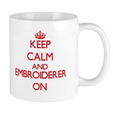 Keep Calm and Embroiderer ON Mugs