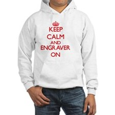 Keep Calm and Engraver ON Hoodie