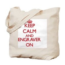 Keep Calm and Engraver ON Tote Bag