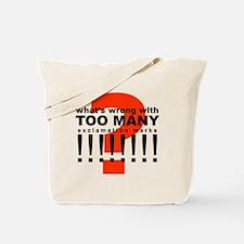 TOO MANY !!!!!!!! Tote Bag