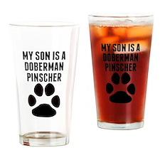 My Son Is A Doberman Pinscher Drinking Glass