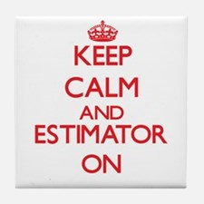 Keep Calm and Estimator ON Tile Coaster