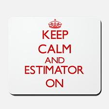 Keep Calm and Estimator ON Mousepad