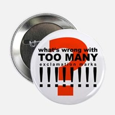 """TOO MANY !!!!!!!! 2.25"""" Button"""