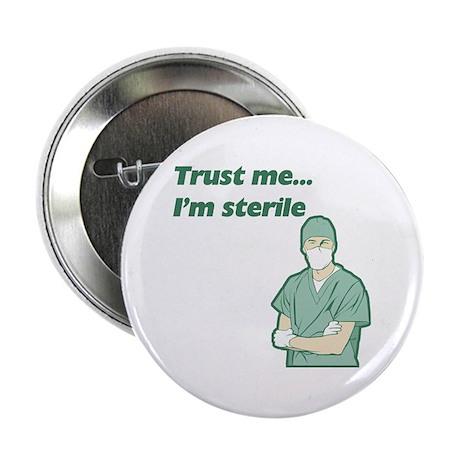 Trust Me I'm Sterile Button