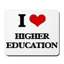 I Love Higher Education Mousepad