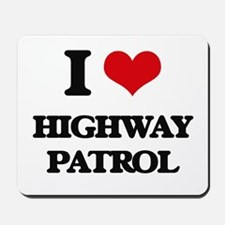 I Love Highway Patrol Mousepad
