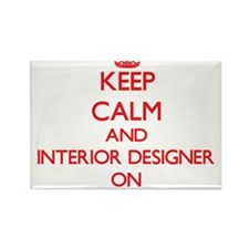 Keep Calm and Interior Designer ON Magnets