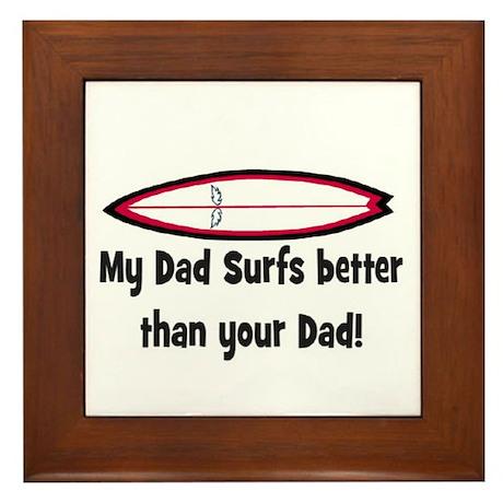 MY DADS SURFS BETTER..(Orig) Framed Tile