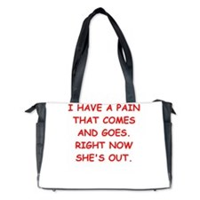pain in the butt Diaper Bag