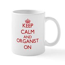Keep Calm and Organist ON Mugs