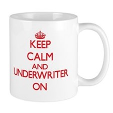 Keep Calm and Underwriter ON Mugs