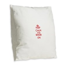 Keep Calm and Baker ON Burlap Throw Pillow