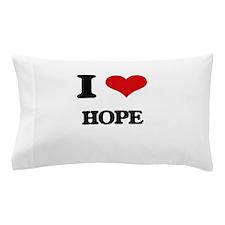 I Love Hope Pillow Case