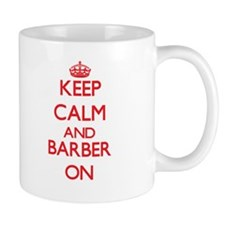 Keep Calm and Barber ON Mugs