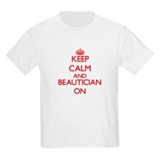 Keep Calm and Beautician ON T-Shirt