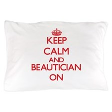 Keep Calm and Beautician ON Pillow Case