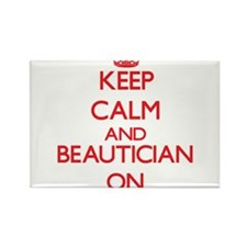 Keep Calm and Beautician ON Magnets