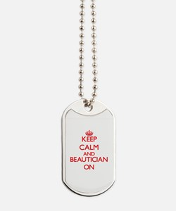 Keep Calm and Beautician ON Dog Tags