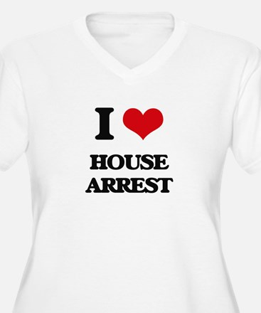 I Love House Arrest Plus Size T-Shirt