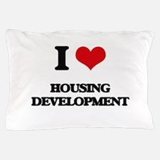 I Love Housing Development Pillow Case
