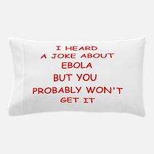 EBOLA JOKE Pillow Case