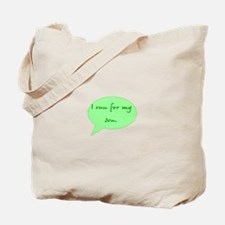 run for my son Tote Bag