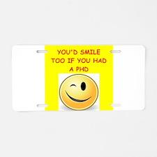 phd joke Aluminum License Plate