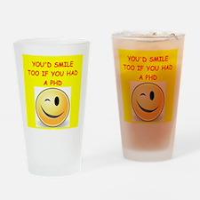 phd joke Drinking Glass