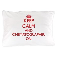 Keep Calm and Cinematographer ON Pillow Case