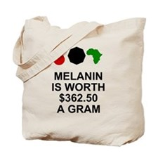 Melanin is $362.50 a gram Tote Bag