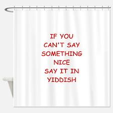 yiddish Shower Curtain