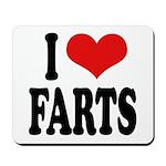 I Love Farts Mousepad