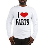 I Love Farts Long Sleeve T-Shirt