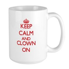 Keep Calm and Clown ON Mugs