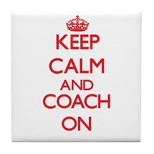 Keep Calm and Coach ON Tile Coaster