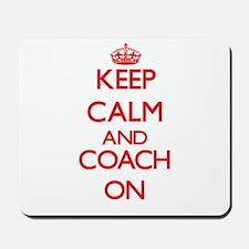 Keep Calm and Coach ON Mousepad