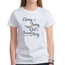 Classy Sassy And A Bit Smart Assy Tee