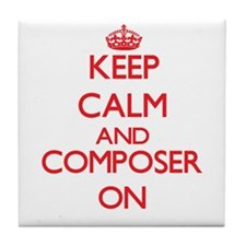 Keep Calm and Composer ON Tile Coaster