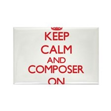 Keep Calm and Composer ON Magnets