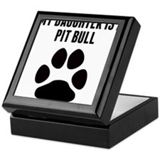 My Daughter Is A Pit Bull Keepsake Box