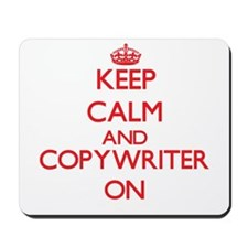Keep Calm and Copywriter ON Mousepad