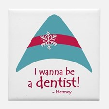 I Wanna Be A Dentist! Tile Coaster