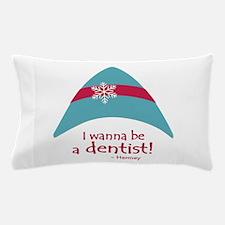 I Wanna Be A Dentist! Pillow Case