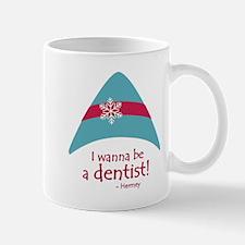 I wanna be a dentist! Mugs