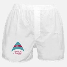 I wanna be a dentist! Boxer Shorts