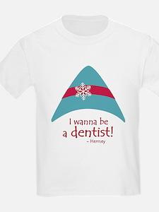 I wanna be a dentist! T-Shirt