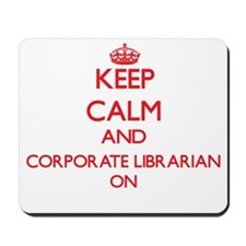 Keep Calm and Corporate Librarian ON Mousepad
